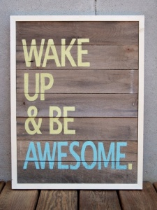 wake-up-and-be-aweseom