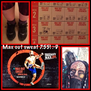 max out sweat...yep lots of that!!