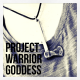 Project Warrior Goddess